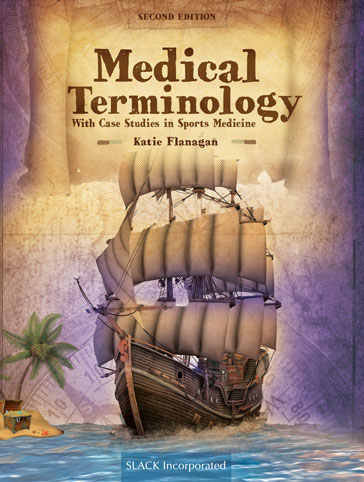 Medical Terminology With Case Studies in Sports Medicine, Second Edition