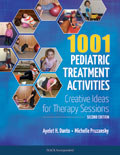 1001 Pediatric Treatment Activities: Creative Ideas for Therapy Sessions, Second Edition