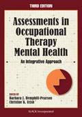 Assessments in Occupational Therapy Mental Health Third Edition