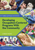 Developing Occupation Centered Programs with the Community Third Edition