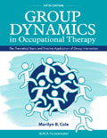 Group Dynamics in Occupational Therapy Fifth Edition