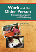 Work and the Older Person: Increasing Longevity and Well-Being