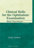 Clinical Skills for the Ophthalmic Examination