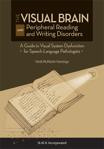 Visual Brain and Peripheral Reading and Writing Disorders: A Guide to Visual System Dysfunction for Speech-Language Pathologists