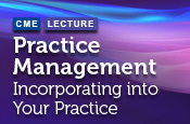 Practice Management: Incorporating into Your Practice