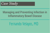 Case Study: Managing and Preventing Infection in Inflammatory Bowel Disease