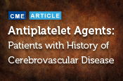 Antiplatelet Agents for Secondary Prevention of Cardiovascular Events in Patients with a History of Cerebrovascular Disease