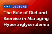 The Role of Diet and Exercise in Managing Hypertriglyceridemia