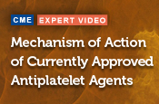 Mechanism of Action of Currently Approved Antiplatelet Agents
