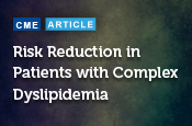 Risk Reduction in Patients with Complex Dyslipidemia