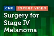 Surgery for Stage IV Melanoma