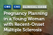 Pregnancy Planning in a Young Woman with Recent-Onset Multiple Sclerosis