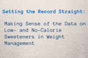 Setting the Record Straight: Making Sense of the Data on Low- and No-Calorie Sweeteners in Weight Management