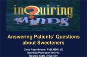 Inquiring Minds: Answering Patients Questions about Sweeteners
