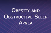 Improving Clinical Management and Patient Outcomes in Obesity and Obstructive Sleep Apnea