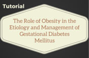 The Role of Obesity in the Etiology and Management of Gestational Diabetes Mellitus