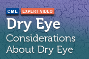 Dry Eye: Considerations about Dry Eye