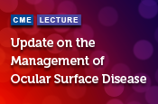Update on the Management of Ocular Surface Disease
