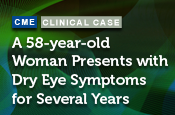 Case Presentation: A 58-year-old Woman Presents with Dry Eye Symptoms for Several Years