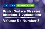 Ocular Surface Diseases, Disorders, and Dysfunctions ® : Volume 5, Number 3