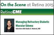 Managing Refractory Diabetic Macular Edema