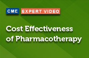 Cost Effectiveness of Pharmacotherapy