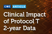 Clinical Impact of Protocol T: 2-year Data
