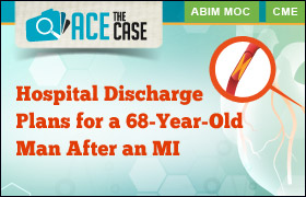 Ace the Case: Hospital Discharge Plans for a 68-Year-Old Man After an MI