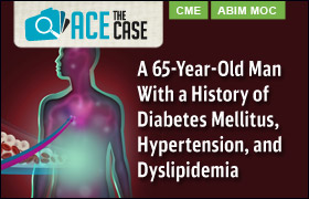Ace the Case: A 65-Year-Old Man with a History of Diabetes Mellitus, Hypertension, and Dyslipidemia