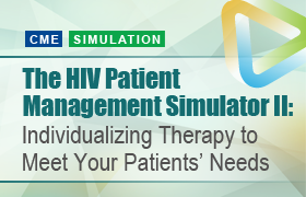 The HIV Patient Management Simulator II: Individualizing Therapy to Meet Your Patients' Needs
