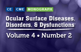 Ocular Surface Diseases, Disorders, and Dysfunctions®, Volume 4, Number 2