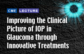 Improving the Clinical Picture of IOP in Glaucoma Through Innovative Treatments