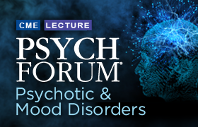 Psych Forum: Psychotic & Mood Disorders
