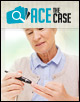 Ace the Case: A 70-Year-Old Woman With a 25-Year History of Type 2 Diabetes Mellitus and an Elevated A1C