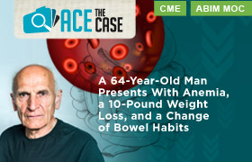 Ace the Case: A 64-Year-Old Man Presents With Anemia, a 10-Pound Weight Loss, and a Change of Bowel Habits