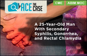 Ace the Case: A 25-Year-Old Man With Secondary Syphilis, Gonorrhea, and Rectal Chlamydia