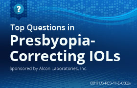 Top Questions in Presbyopia-correcting IOL Technology