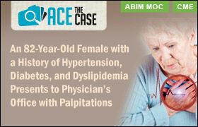 Ace the Case: An 82-Year-Old Female with a History of Hypertension, Diabetes, and Dyslipidemia Presents to Physician's Office with Palpitations
