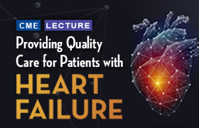 Providing Quality Care for Patients with Heart Failure