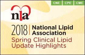 2018 National Lipid Association Spring Clinical Lipid Update Highlights