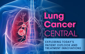 Lung Cancer Central: Exploring Today's Patient Outlook and Treatment Innovations