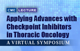 Applying Advances with Checkpoint Inhibitors in Thoracic Oncology