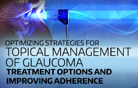 Optimizing Strategies for Topical Management of Glaucoma: Treatment Options and Improving Adherence