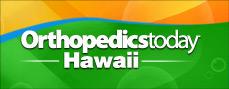 Orthopedics Today Hawaii