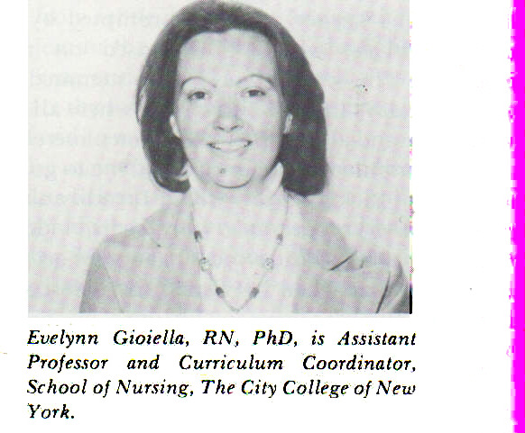 Evelynn Gioiella, RN, PhD, is Assistant Professor and Curriculum Coordinator, School of Nursing, The City College of Neu· York.