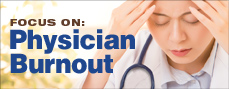 Focus On: Physician Burnout